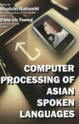 Computer Processing of Asian Spoken Languages