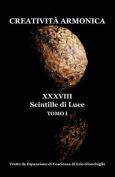 Creativita Armonica - Tomo I - XXXVIII Scintille Di Luce