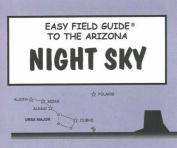 Easy Field Guide to the Arizona Night Sky