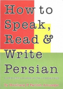 How to Speak, Read and Write Persian (Farsi)