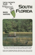 Larry Larsen's Guide to South Florida Bass Waters