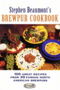 Stephen Beaumont's BrewPub Cookbook