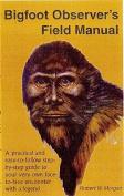 Bigfoot Observer's Field Manual