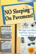 No Sleeping on Pavement