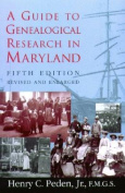 A Guide to Genealogical Research in Maryland