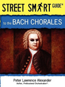 Street Smart Guide to the Bach Chorales