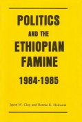 Politics and the Ethiopian Famine 1984-1985