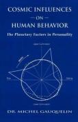 Cosmic Influences on Human Behaviour
