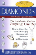 Diamonds: The Antoinette Matlins Buying Guide