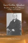 Levi Coffin, Quaker