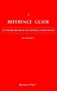 A Reference Guide to the Big Book of Alcoholics Anonymous