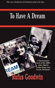 To Have a Dream