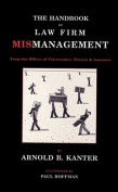 Handbook of Law Firm Mismanagement