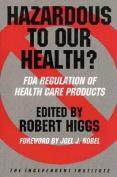 Hazardous to Our Health?