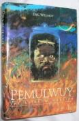 Pemulwuy: The Rainbow Warrior