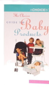 """The """"Choice"""" Guide to Baby Products"""