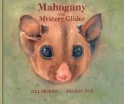 Mahogany the Mystery Glider