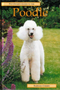 The Pet Owner's Guide to the Poodle