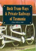Bush Tramways and Private Railways of Tasmania