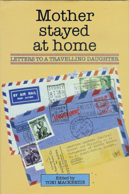 Mother Stayed at Home: Letters to a Travelling Daughter