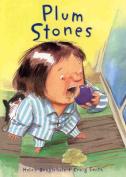 Plum Stones