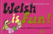 Welsh is Fun!