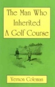 The Man Who Inherited a Golf Course