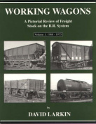 Working Wagons: A Pictorial Review of Freight Stock on the B.R. System