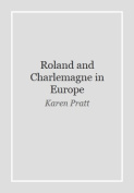 Roland and Charlemagne in Europe
