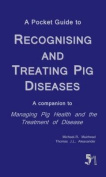 A Pocket Guide to Recognising and Treating Pig Diseases