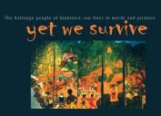 Yet We Survive