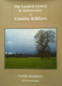 The Landed Gentry and Aristocracy of Co. Kildare