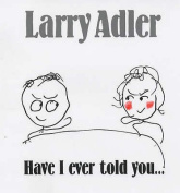 Have I Ever Told You....