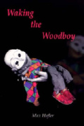 Waking the Woodboy