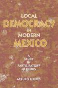 Local Democracy in Modern Mexico