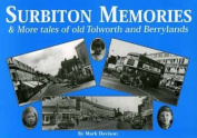 Surbiton Memories and More Tales of Old Tolworth and Berrylands