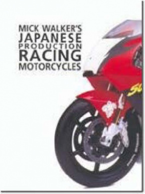 Mick Walker's Japanese Production: Racing Motorcycles