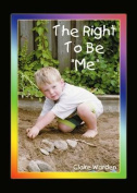 """Right to be """"Me"""""""