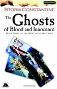 The Ghosts of Blood and Innocence: The Third Book of the Wraeththu Histories