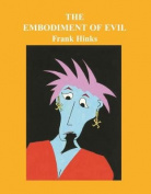 The Embodiment of Evil,