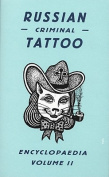 Russian Criminal Tattoo Encyclopaedia, Volume II
