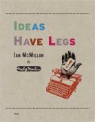 Ideas Have Legs