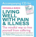 A CD to Accompany 'Living Well with Pain and Illness' by Vidyamala Burch [Audio]