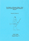 The Holders of the Regular Military Titles in the Period of the Middle Kingdom: Dossiers