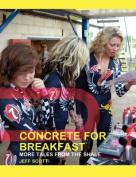 Concrete for Breakfast