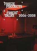 Frieze Projects / Frieze Talks 2006-2008