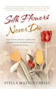 Silk Flowers Never Die