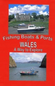 The Fishing Boats and Ports of Wales