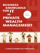 Business Knowledge for IT Private Wealth Management