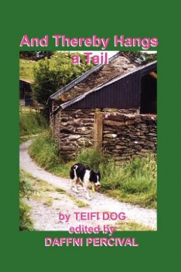 And Thereby Hangs a Tail: Memoirs of a Border Collie